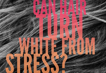 Article: Can Hair Turn White From Stress?