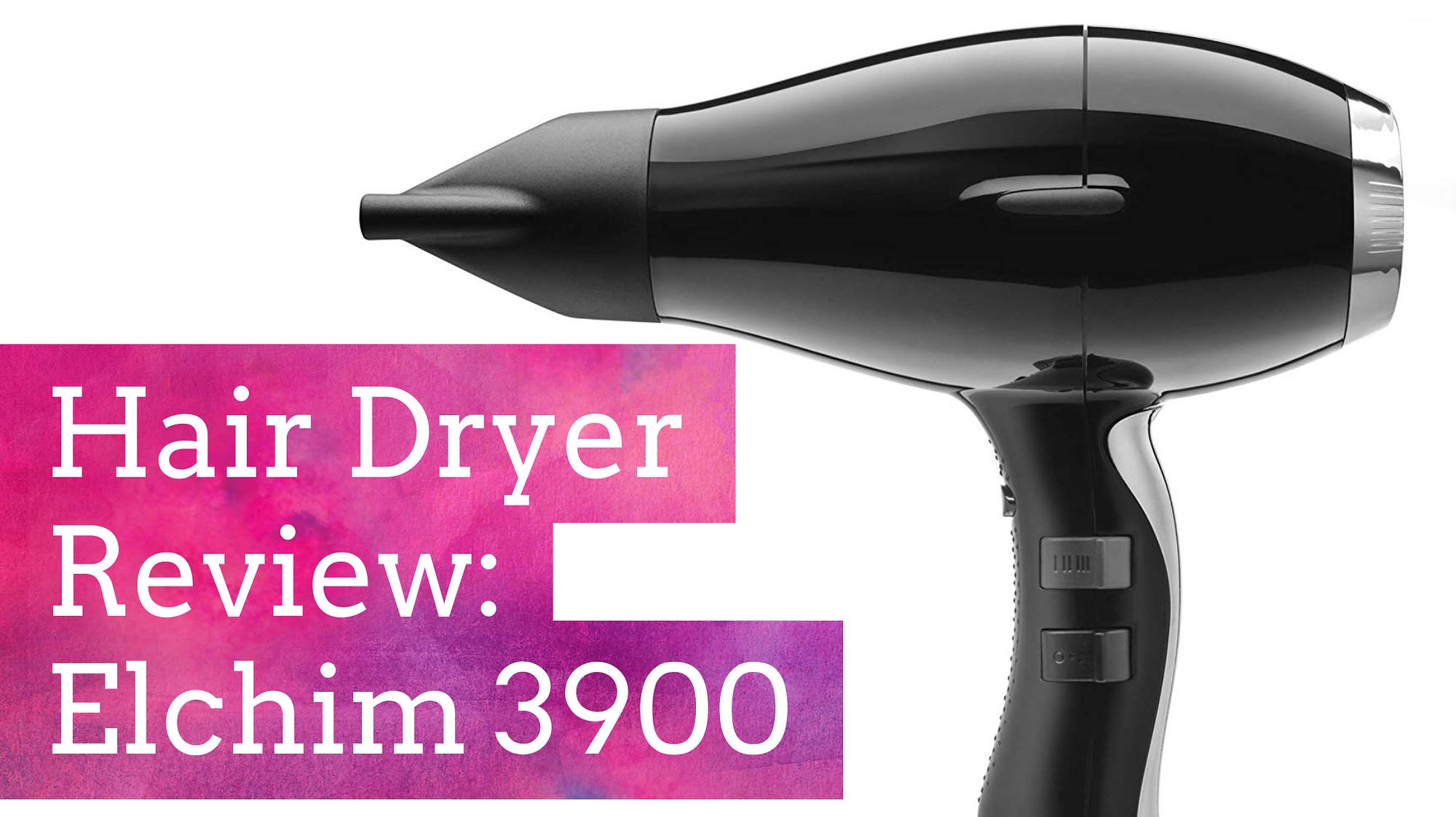 Hair Dryer Review: Elchim 3900