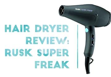 Rusk Super Freak Hair Dryer Review